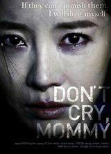 Don't Cry, Mommy - Film (2012)