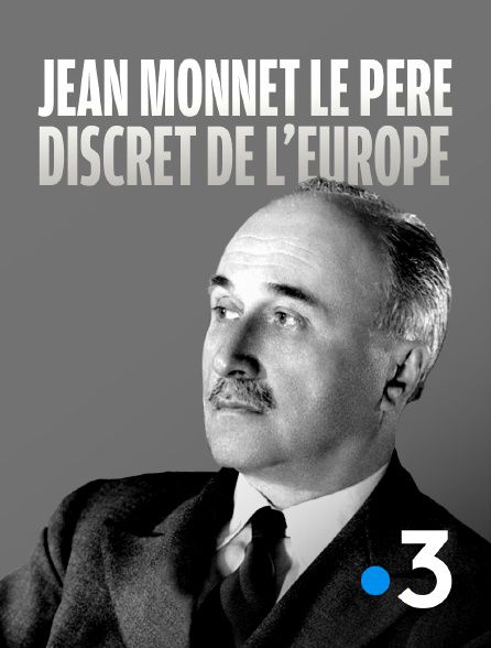 Jean Monnet, le père discret de l'Europe - Documentaire (2021)