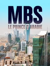 MBS, le prince d'Arabie - Documentaire (2020)