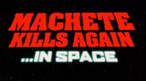 Machete Kills Again... in Space! (fausse bande-annonce) - Court-métrage (2013)
