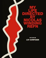 My Life Directed by Nicolas Winding Refn - Documentaire (2014)