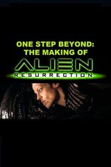One Step Beyond: The Making of 'Alien: Resurrection' - Documentaire (2003)