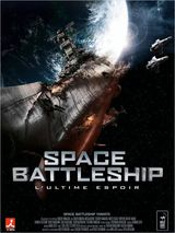 Space Battleship : L'Ultime espoir - Film (2010)