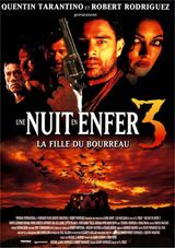 Une nuit en enfer 3 : La Fille du bourreau - Film (1999)