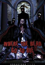 Where the Dead Go to Die - Film (2012)