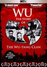 Wu: The Story of the Wu-Tang Clan - Documentaire (2007)